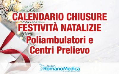 CALENDARIO CHIUSURE FESTIVITÀ NATALIZIE di Poliambulatori e Centri Prelievo del Gruppo Romano Medica